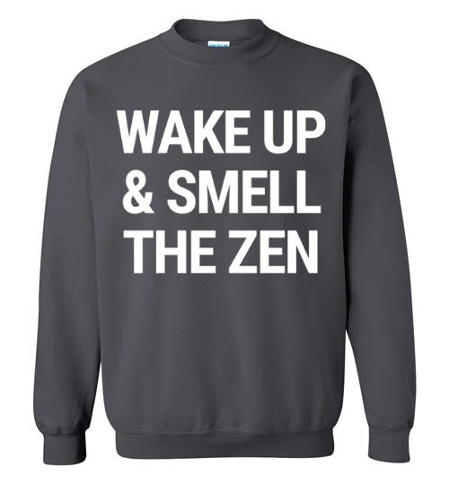 Wake Up And Smell The Zen