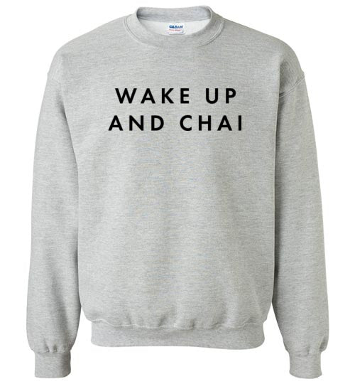 WAKE UP AND CHAI SWEATER