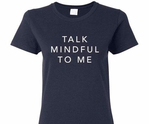 TALK MINDFUL TO ME SHORT SLEEVE