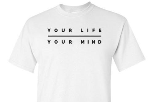 Your Life Your Mind White Tee