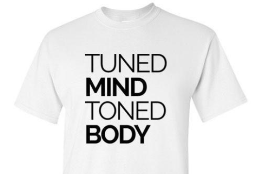 Tuned Mind Toned Body Tee