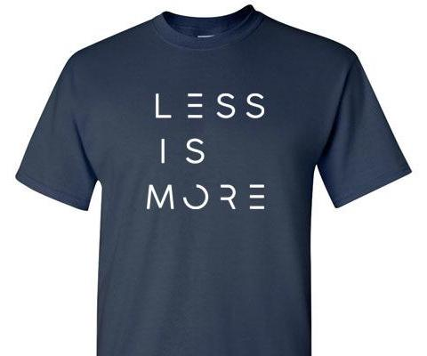 LESS IS MORE TEE