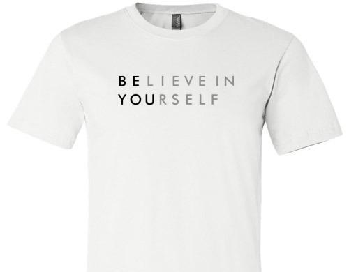 BELIEVE IN YOURSELF TEE