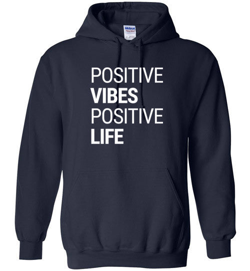 Positive Vibes Positive Life Hoodie