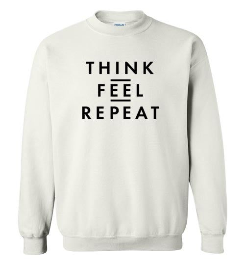 THINK FEEL REPEAT SWEATER