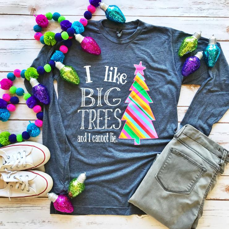 I Like Big Trees Long Sleeve Tee