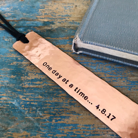 One Day At A Time Sobriety Gift, Copper Bookmark, Personalized Date - PearlieGirl