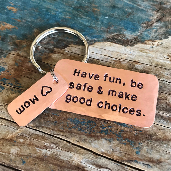 Have Fun, Be Safe & Make Good Choices | Copper Key Chain | Personalized Gift From Mom & Dad - Keychain - [PearlieGirl]