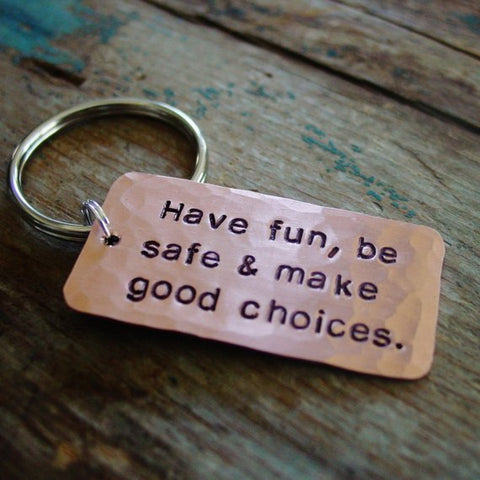 Make Good Choices Copper Keychain, Have Fun, Be Safe, Teen Driver Gift - Keychain - [PearlieGirl]