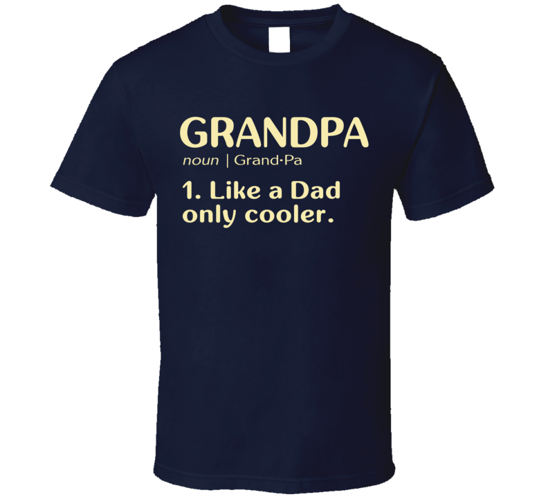 Grandpa Dictionary T Shirt funny gift for grandparent like a Dad only cooler tee. - Original James Tee