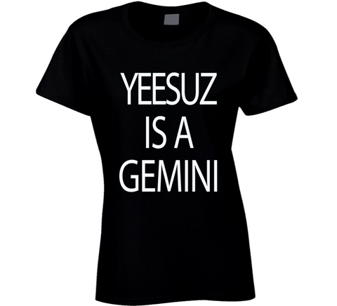 Yeesuz is a Gemini Shirt - Original James Tee