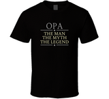 Opa the Man the Myth the Legend T Shirt - Original James Tee