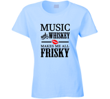 Music and Whiskey Makes me all Frisky T Shirt - Original James Tee  - 2