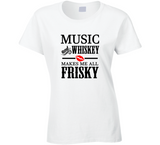 Music and Whiskey Makes me all Frisky T Shirt - Original James Tee  - 1