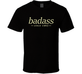 Badass T Shirt personalised with any year - Original James Tee  - 1