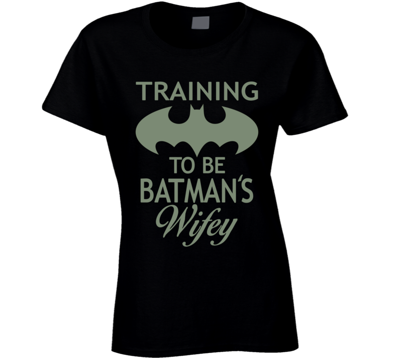 Training to be Batman's Wifey T shirt - Original James Tee