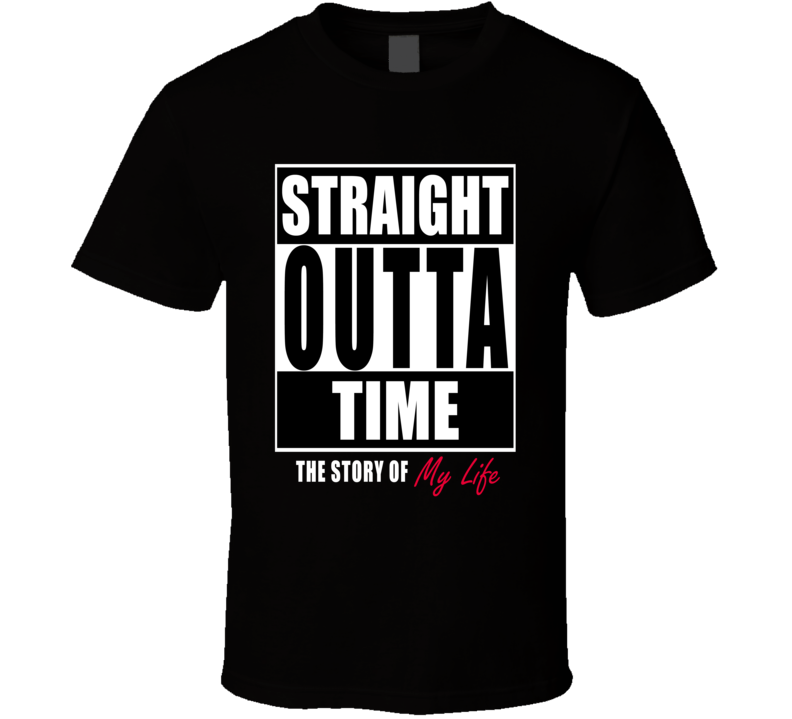 Straight Outta Time T Shirt - Original James Tee