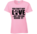 You Can't Buy Love But You Can Rescue it T Shirt - Original James Tee