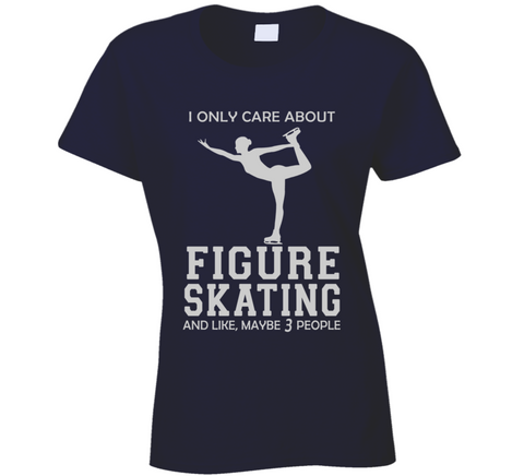 I Only Care About Figure Skating T Shirt - Original James Tee  - 1