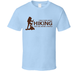 I Only Care About Hiking T Shirt