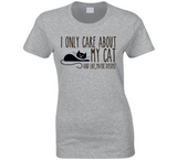 I Only care about my Cat T Shirt - Original James Tee  - 2