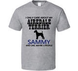 I Only Care About My Airedale Terrier T Shirt - Original James Tee  - 4