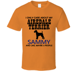 I Only Care About My Airedale Terrier T Shirt - Original James Tee  - 3