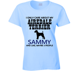 I Only Care About My Airedale Terrier T Shirt - Original James Tee  - 2
