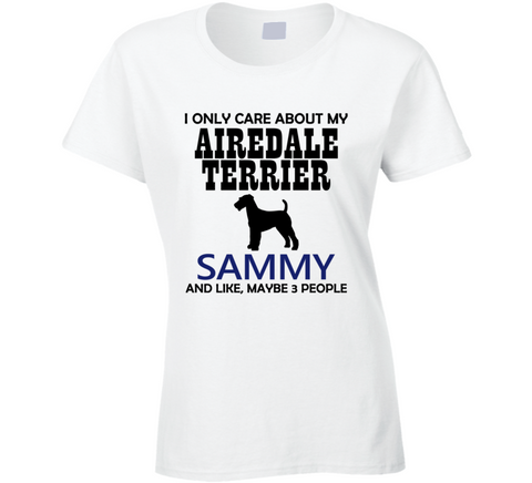 I Only Care About My Airedale Terrier T Shirt - Original James Tee  - 1
