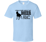 I Only Care About My Boxer Dog T Shirt - Original James Tee