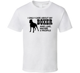 I Only Care About My Boxer Dog T Shirt - Original James Tee  - 1