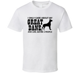 I Only Care About my Great Dane T Shirt - Original James Tee  - 2