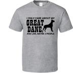 I Only Care About my Great Dane T Shirt - Original James Tee
