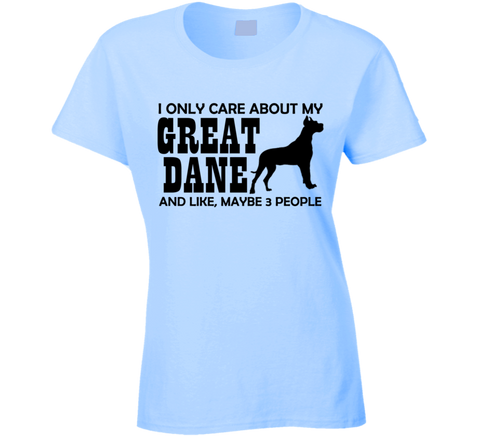 I Only Care About my Great Dane T Shirt - Original James Tee  - 1