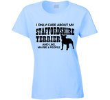 I Only Care About My Staffordshire Terrier T Shirt Ladies - Original James Tee  - 1