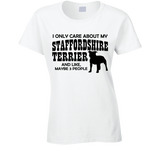 I Only Care About My Staffordshire Terrier T Shirt Ladies - Original James Tee  - 3
