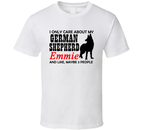 I Only Care About My German Shepherd Custom Name Dog T Shirt - Original James Tee