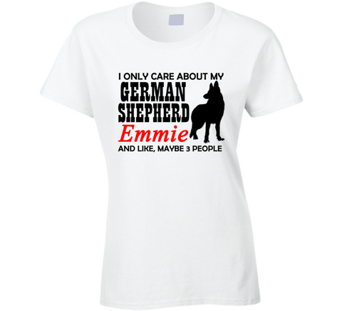 I Only Care About My German Shepherd T Shirt - Original James Tee