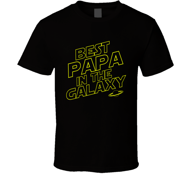 Best Papa in the Galaxy T Shirt - Original James Tee