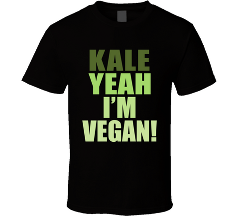 Kale Yeah Im Vegan T Shirt - Original James Tee