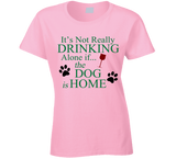 Its Not Really Drinking Alone T Shirt - Original James Tee