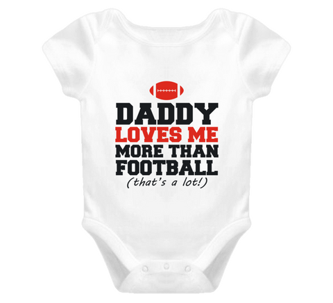 Daddy Loves Me More Than Football Baby One Piece - Original James Tee