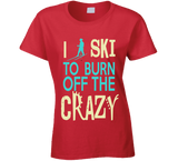 I Ski To Burn Off The Crazy T Shirt - Original James Tee