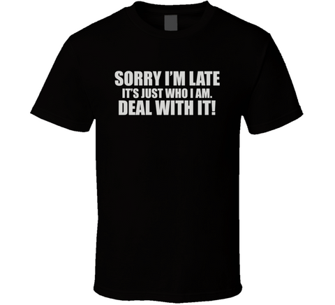 Sorry I'm Late T Shirt - Original James Tee