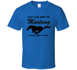 I Only Care About my Mustang T Shirt - Original James Tee