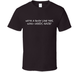With a Body Like This Who Needs Hair T Shirt - Original James Tee