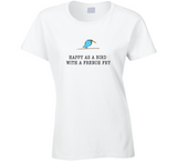 Happy as a Bird with a French Fry T Shirt - Original James Tee