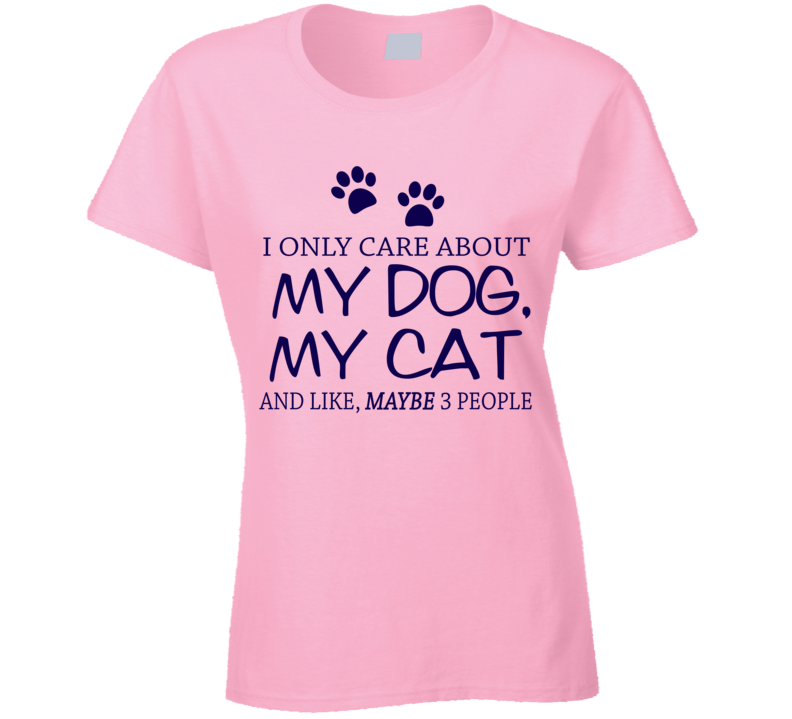 I Only Care About My Dog and Cat T shirt - Original James Tee