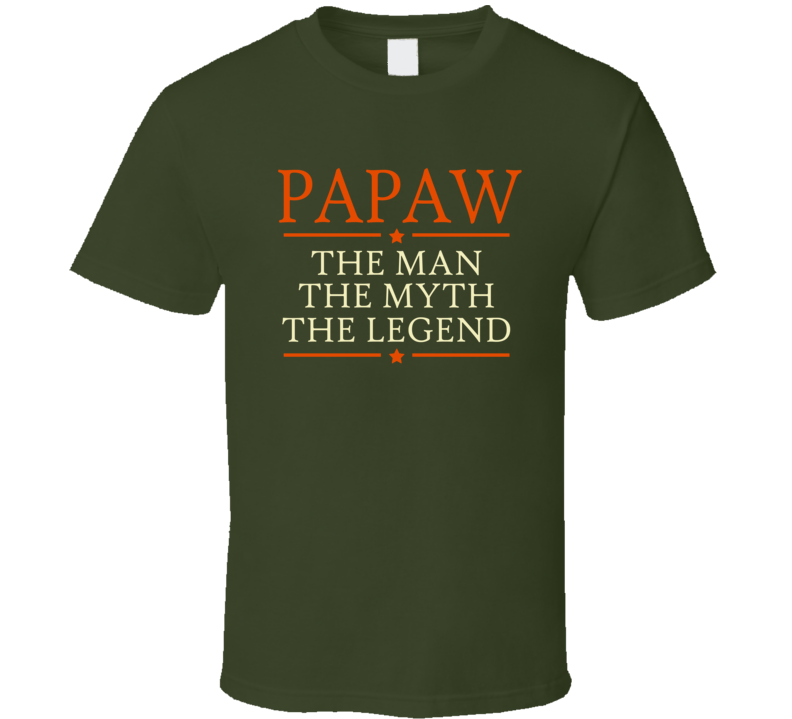 Papaw the Man the Myth the Legend T Shirt - Original James Tee