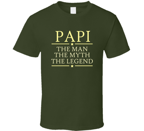 Papi The Man The Myth The Legend T Shirt - Original James Tee